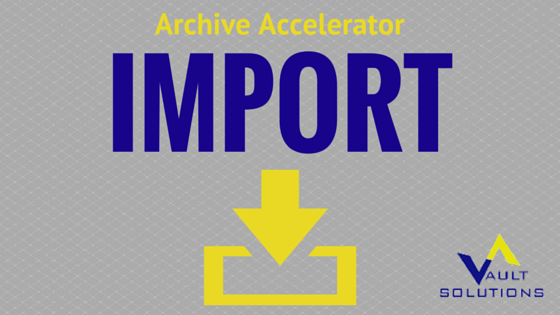 Archive Accelerator Import