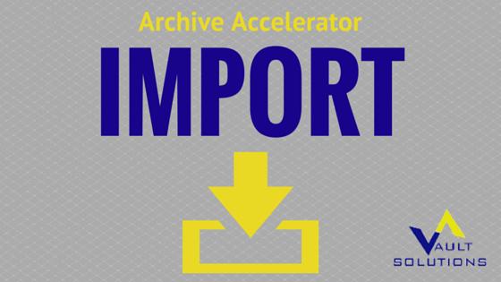 Archive Accelerator Import