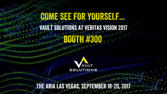 Come See For Yourself - Vault Solutions at Veritas Vision 2017