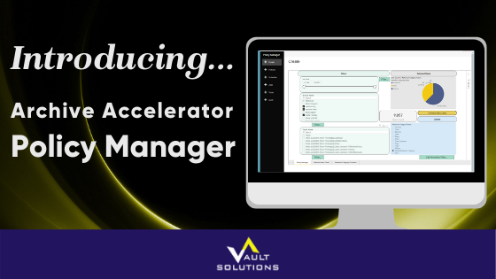 Introducing Archive Accelerator Policy Manager